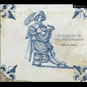 Lute Music of the Netherlands by Huwet, Vallet, van den Hove and Adriaenssen / Anthony Bailes, lute