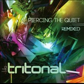 Tritonal: Piercing the Quiet Remixed *