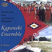 Kapanski Ensemble: Female Choir From North-Eastern Bulgaria