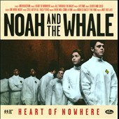 Noah and the Whale: Heart of Nowhere *