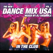 DJ Skribble: New Dance Mix USA: In the Club, Vol. 3 [Digipak]