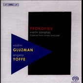 Prokofiev: Violin Sonatas nos 1 & 2; Three Pieces from 'Romeo and Juliet' / Vadim Gluzman, violin; Angela Yoffe, piano