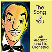 Luis Arcaráz/Luis Arcaraz & His Orchestra: The  Song Is You *