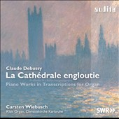 Claude Debussy: The Engulfed Cathedral - Piano works in transcription for organ / Carsten Wiebusch, organ