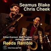 Chris Cheek/Chris Creek/Seamus Blake: Reeds Ramble