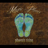Phoenix Rising: Mystic Places [Digipak]