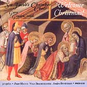 Welcome Christmas! / Graden, St. Jacob's Chamber Choir, etc