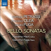 20th century cello sonatas by Goffredo Petrassi; Francesco Cilea; Sandro Fuga / Massimo Macri, cello; Giacomo Fuga, piano