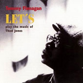 Tommy Flanagan: Let's Play the Music of Thad Jones