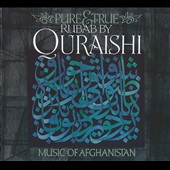 Quraishi: Pure & True Rubab: Music of Afghanistan *