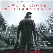 Carlos Rafael Rivera: A Walk Among the Tombstones [Original Motion Picture Soundtrack]