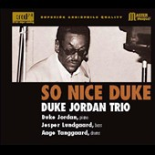 Duke Jordan/Duke Jordan Trio: So Nice Duke [Digipak]