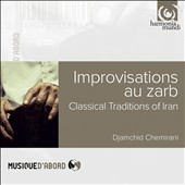 Djamchid Chemirani: Improvisations au Zarb: Classical Traditions of Iran [Slipcase]