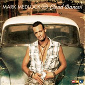 Mark Medlock: Cloud Dancer [Bonus DVD]