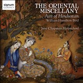 William Hamilton Bird (c.1750-1804) Oriental Miscellany - Airs of Hindustan / Jane Chapman, harpsichord