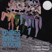 John Metcalf: Under Milk Wood, opera (text: Dylan Thomas) / Welsh National Opera