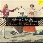 Boleros & Fandangos by Pratsch, Dugazon, Soler, Isidoro Hernandez, Dugazon & anonymus works / Helmut C. Jacobs, accordion