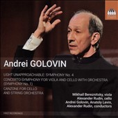 Andrei Golovin: Light Unapproachabel - Symphony No. 4; Concerto-Symphony for Viola and Cello (Symphony No. 1); Canzone for Cello