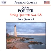 Quincy Porter (1897-1966): String Quartets Nos. 5-8 / Ives Quartet