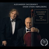Schubert: 'Arpeggione Sonata, D.821;p Chopin: Introduction and Polonaise Brillante, Op. 3; Cello Sonata, Op. 65 / Alexander Zagorinsky, cello; Einar Steen-Nokleberg, piano