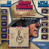 Henry Mancini: Big Screen - Little Screen: Concert of Film Music