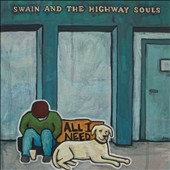 Swain and the Highway Souls: All I Need