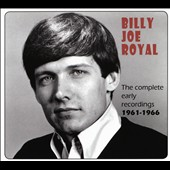 Billy Joe Royal: The Complete Early Recordings, 1961-1966 [Digipak]