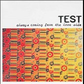 Test: Always Coming From the Love Side [Digipak]