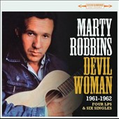 Marty Robbins: Devil Woman: Four LPs and Six Singles 1961-1962 *