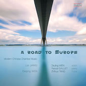 A Road to Europe: Modern Chinese Chamber Music - works for violin & piano by Lei Jiang, SiCong Ma, LiSan Wang, Mei Sha, DeQing Wen / DeJing Wen, violin; Pascal Gallet, piano; NhiNuo Tang, flute