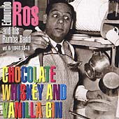 Edmundo Ros: Chocolate Whiskey & Vanilla Gin: 1948-1949