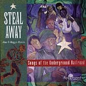 Kim & Reggie Harris: Steal Away: Songs of Underground Railroad