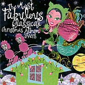 The Most Fabulous Classical Christmas Album Ever!