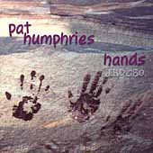 Pat Humphries: Hands *