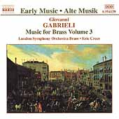 Early Music - Gabrieli: Music for Brass Vol 3 / Crees, et al