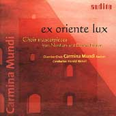Ex Oriente Lux - Choir Masterpieces / Carmina Mundi