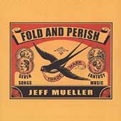 Jeff Mueller: Fold and Perish