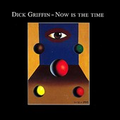 Dick Griffin: Now Is the Time