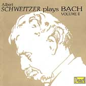 Albert Schweitzer Plays Bach Vol II