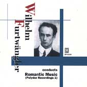 Wilhelm Furtw&#228;ngler Conducts Romantic Music
