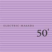 Electric Masada: 50th Birthday Celebration, Vol. 4 [Digipak]