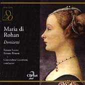 Donizetti: Maria di Rohan / Gavazzeni, Scotto, Bruson, et al
