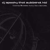 DJ Spooky: Celestial Mechanix: The Blue Series Mastermix