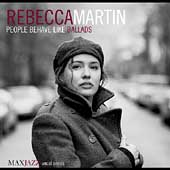 Rebecca Martin: People Behave Like Ballads [Digipak]