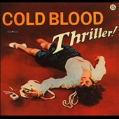 Cold Blood: Thriller!