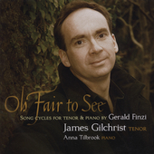 Finzi: Oh Fair to See, etc / Gilchrist, Tilbrook