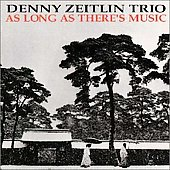 Denny Zeitlin: As Long As There's Music