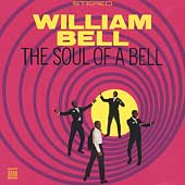 William Bell: Soul of a Bell [Bonus Tracks]