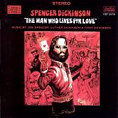 Spencer Dickinson: The Man Who Lives for Love