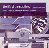 The Life of the Machines - Nancarrow, Roslavets, et al / Vladimir Stoupel